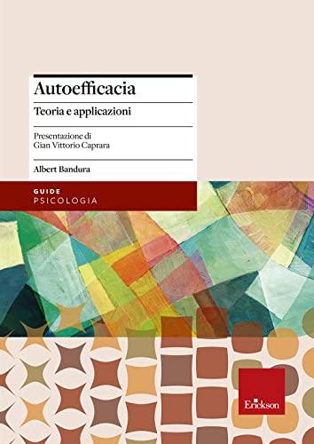 Autoefficacia. Teoria e applicazioni (8879463527) by Albert Bandura