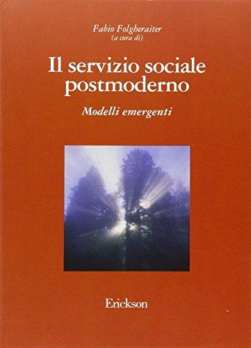 9788879466707: Il servizio sociale postmoderno. Modelli emergenti