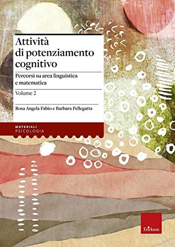 9788879467612: Attività di potenziamento cognitivo vol. 2 - I contenuti. Percorsi su area linguistica e matematica