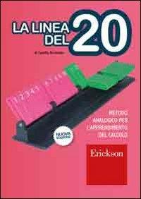 9788879467865: La linea del 20. Metodo analogico per l'apprendimento del calcolo. Con strumento
