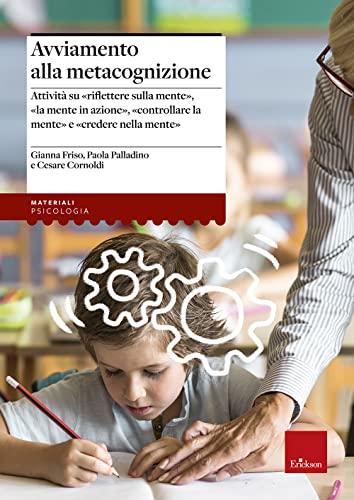9788879468664: Avviamento alla metacognizione. Attività su «riflettere sulla mente», «la mente in azione», «controllare la mente» e «credere nella mente»