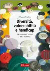 9788879469449: Diversità, vulnerabilità e handicap. Per una nuova cultura della disabilità