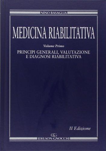 9788879474917: Medicina riabilitativa. Medicina fisica e riabilitazione. Principi e pratica