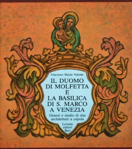 Il duomo di Molfetta e la Basilica di S. Marco a Venezia: Maria. Valente, Vincenzo: