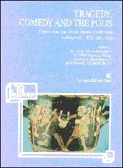 9788879490269: Tragedy, comedy, and the polis: Papers from the Greek Drama Conference : Nottingham, 18-20 July 1990 (Le Rane / Collana di studi e testi)