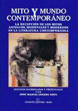 9788879495479: Mito y mundo contemporáneo. La receptión de los mitos antiguos, medievales y modernos en la literatura contemporánea (Kleos)