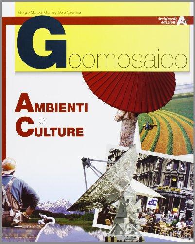 9788879524438: Geomosaico. Ambienti e culture. Per il biennio delle Scuole superiori