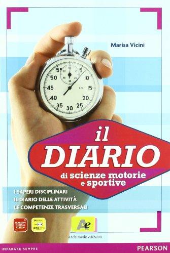 9788879525619: Diario di scienze motorie e sportive. Per le Scuole superiori