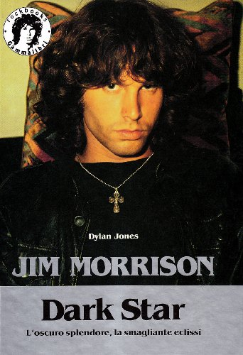 9788879530095: Jim Morrison. Dark star