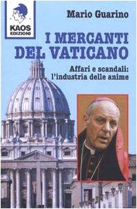 9788879530729: I mercanti del Vaticano. Affari e scandali: l'industria delle anime