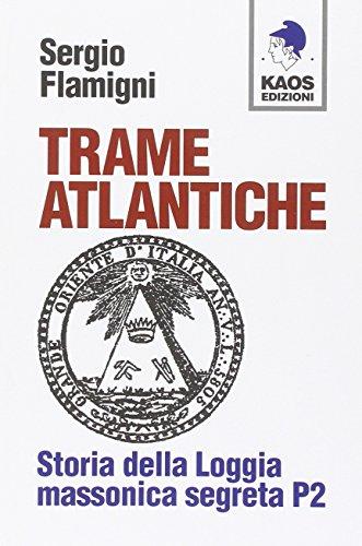 9788879532693: Trame atlantiche. Storia della loggia massonica segreta P2