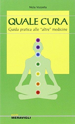 9788879541299: Quale cura. Guida introduttiva alle «altre» medicine