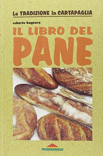 Il libro del pane (Paperback) - Roberto Bagnera