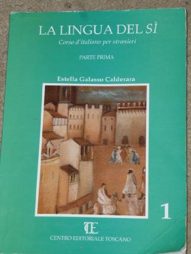 9788879570336: La lingua del si. Corso d'italiano per stranieri: 1 (Corsi per stranieri)