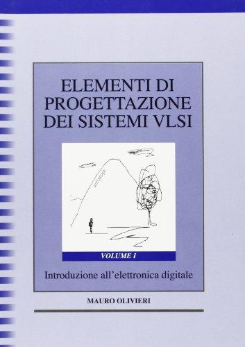 9788879592901: Elementi di progettazione dei sistemi VLSI. Introduzione all'elettronica digitale (Vol. 1)