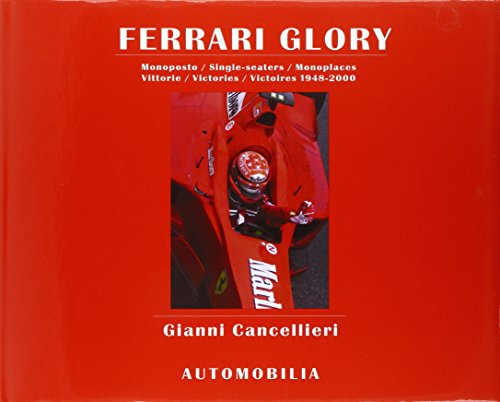 Ferrari Glory: Single-Seaters Victories 1948-2000.: Cancellieri, Gianni.