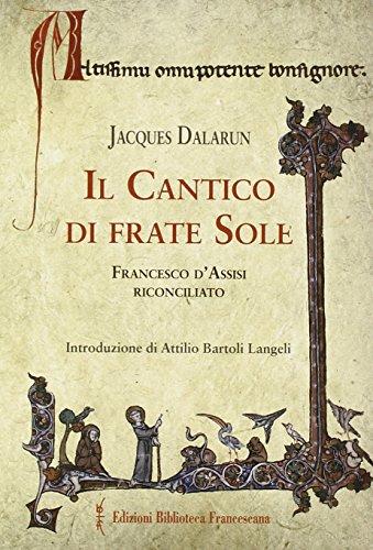 9788879622455: Il cantico di frate Sole. Francesco d'Assisi riconciliato (Con gli occhi dello Spirito)