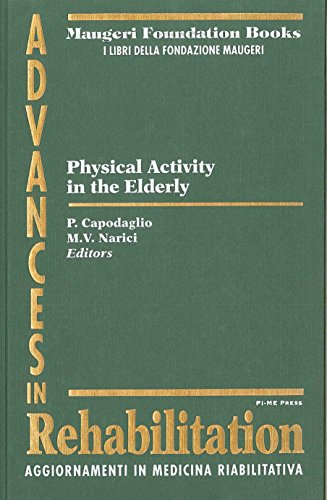 9788879630900: Physical activity in the elderly (Advanced in occupatio. medic.rehab.)