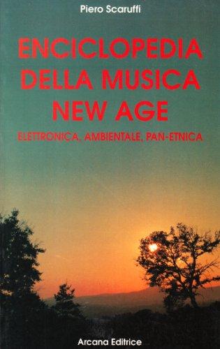 Enciclopedia della musica New Age elettronica, ambientale, pan ...