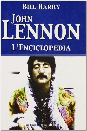 9788879662369: John Lennon. L'enciclopedia (Arcana musica)