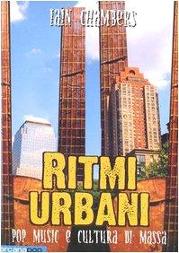 9788879663120: Ritmi urbani. Pop music e cultura di massa