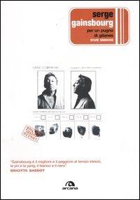 9788879663618: Serge Gainsbourg. Per un pugno di Gitanes
