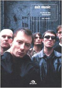 9788879664028: Exit Music. La storia dei Radiohead