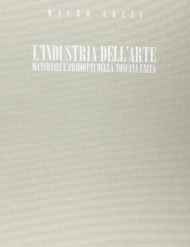 L'Industria dell'Arte. Materiali e prodotti della Toscana: Cozzi, Mauro
