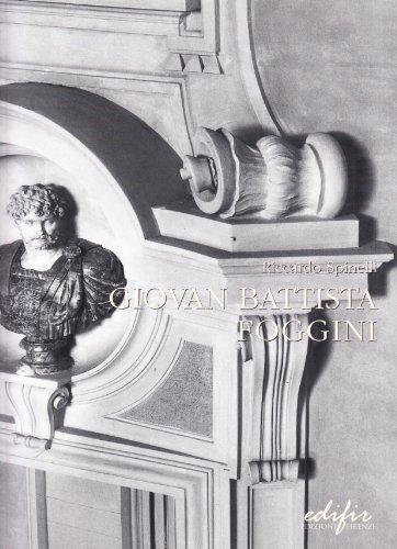 9788879701518: Giovan Battista Foggini. «Architetto primario della casa Serenissima» dei Medici (1652-1725)