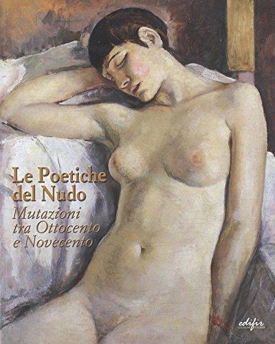 9788879701754: Le poetiche del nudo. Mutazioni tra Ottocento e Novecento. Catalogo della mostra