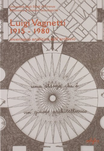 Inventario dell archivio di Luigi Vagnetti (1915-1980).: Vagnetti, Luigi