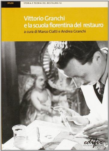 Vittorio Granchi e la Scuola Fiorentina del Restauro.