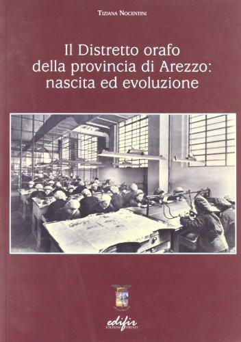 Il distretto orafo della provincia di Arezzo: nascita ed evoluzione.: Nocentini,Tiziana.