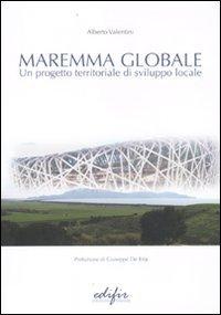 9788879705110: Maremma globale. Un progetto territoriale di sviluppo locale