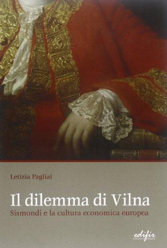 Il dilemma di Vilna. Sismondi e la cultura economica europea (Book): Pagliai, Letizia;Sismondi, ...
