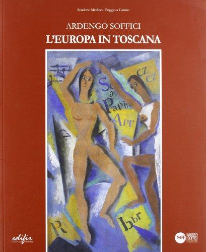 Ardengo Soffici L'Europa in Toscana. Catalogo della: Luigi Cavallo
