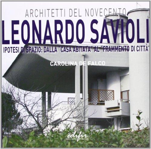 Leonardo Savioli. Ipotesi di spazio: dalla «casa: Carolina De Falco