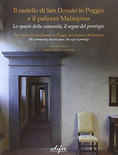 Il Castello di San Donato in Poggio e il Palazzo Malaspina. Lo spazio della comunità, il ...