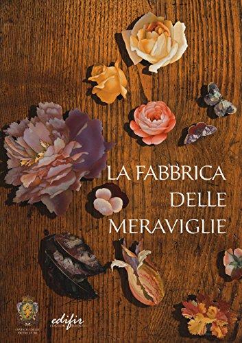 9788879706674: La fabbrica delle meraviglie. La manifattura di pietre dure a Firenze