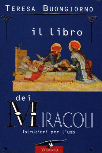 9788879721929: Il libro dei miracoli. Istruzioni per l'uso