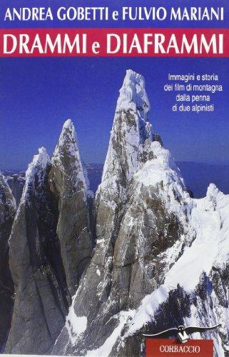 9788879722261: Drammi e diaframmi. Immagini e storia dei film di montagna dalla penna di due alpinisti (Exploits)