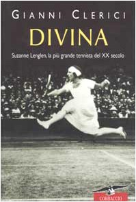 Divina: Suzanne Lenglen, La Piu Grande Tennista del XX. Secolo (8879725041) by Carlo Levi