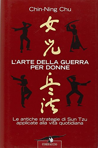 9788879729123: L'arte della guerra per donne. Le antiche strategie di Sun Tzu applicate alla vita quotidiana