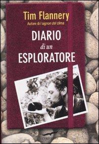 Diario di un esploratore (9788879729994) by Tim Flannery