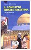 Il conflitto Israele-Palestina. E altri scritti (8879812149) by Noam Chomsky