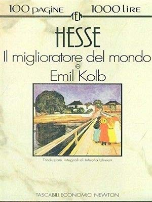 IL MIGLIORATORE DEL MONDO-EMIL KOLB.: HERMANN HESSE (AUTOR),
