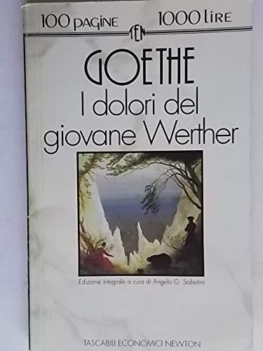 I dolori del giovane Werther: Goethe