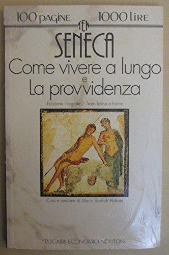 Come vivere a lungo e La provvidenza: Seneca, Lucio Anneo