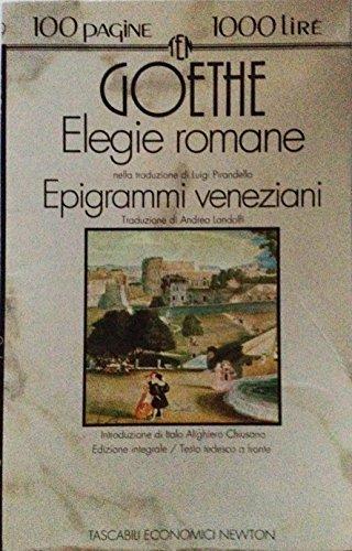 Elegie romane-Epigrammi veneziani. Testo tedesco a fronte: Goethe, Johann Wolfgang