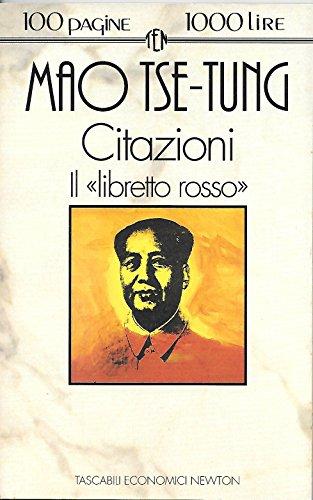 Citazioni. Il «Libretto rosso» (Book): Mao, Tse-tung